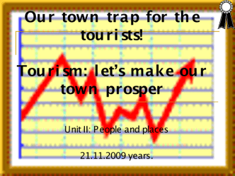 Our town trap for the tourists!