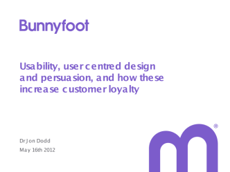 Usability, user centred design and persuasion, and how these increase customer loyalty