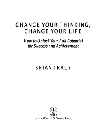 [Brian Tracy] Change Your Thinking, Change Your Li(BookFi.org)