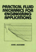 Bloomer J.J. Practical Fluid Mechanics For Engineering Applications (M.Dekker, 2000)
