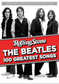 Rolling Stone Special Collectors Edition - The Beatles. 100 Greatest Songs  (2010)