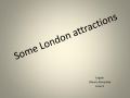 Some London attractions