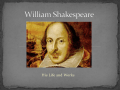 William Shakespeare. His Life and Works