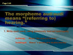 The morpheme aud/audi means *(referring to) hearing.*