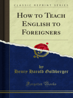 How to Teach English to Foreigners - Forgotten Books