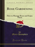Rose Gardening: How to Manage Roses and - Forgotten Books
