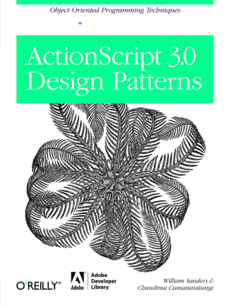 """ActionScript.3.0 Design Patterns"" O Reilly"