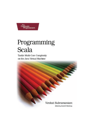 Programming Scala Tackle Multi-Core Complexity on the Java Virtual Machine