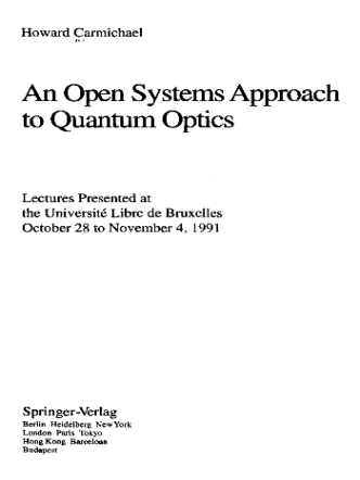 Carmichael H. An open systems approach to quantum optics. 1993