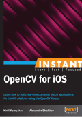 Instant OpenCV for iOS [eBook]