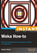 Instant Weka How-to [eBook]