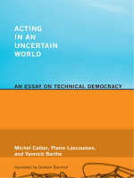 Michel Callon, Pierre Lascoumes, Yannick Barthe Acting in an Uncertain World An Essay on Technical Democracy 2009