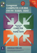 LONGMAN 2001 Complete.course.for.the.TOEFL.test Preparation.for.the.computer.and.paper.tests  by Dborah Philips