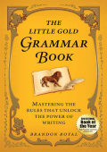 the little gold grammar book mastering the rules that unlock the power of writing
