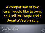 A comparison of two cars I would like to own: an Audi R8 Coupe and