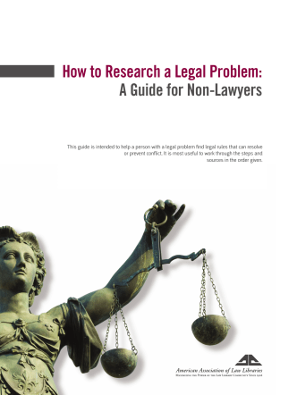 How to Research a Legal Problem: A Guide for Non-Lawyers - AALL