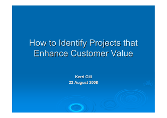 How to Identify Projects that Enhance Customer Value