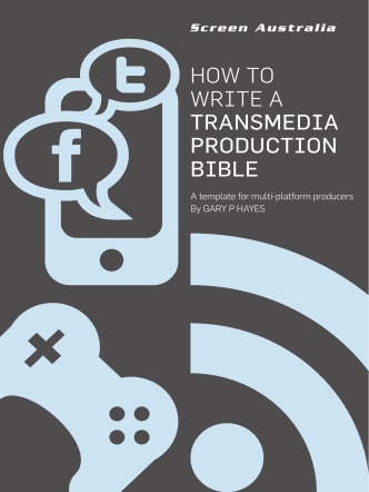 Screen Australia: How to write a transmedia production bible