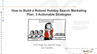 How to Build a Robust Holiday Search Marketing Plan: 3 - NetElixir