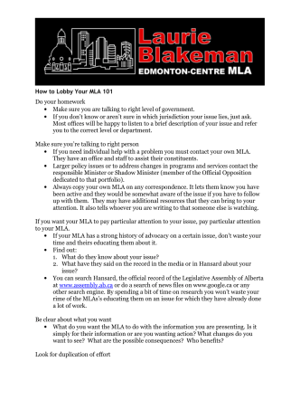 How to Lobby Your MLA 101 Do your homework - Laurie Blakeman