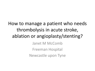 How to manage a patient who needs thrombolysis in acute stroke