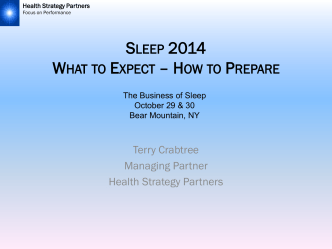 SLEEP 2014 WHAT TO EXPECT – HOW TO PREPARE - Focus on