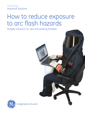 How to reduce exposure to arc flash hazards - GE Industrial Solutions