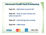 Topic #1 – Merchant account 101 Topic #2 – How to save money