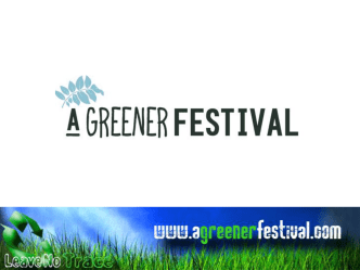 INTRODUCING A GREENER FESTIVAL HOW TO - Go Group