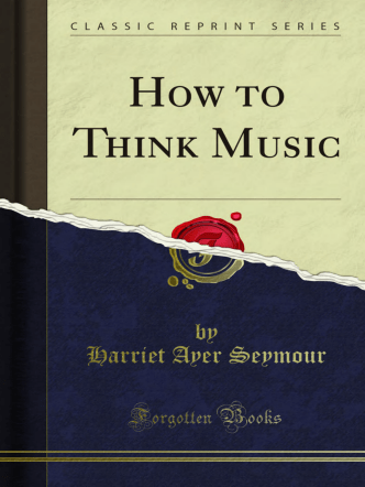 How to Think Music - Forgotten Books