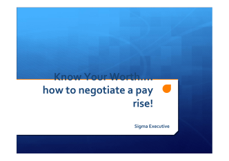 Know Your Worth…. how to negotiate a pay rise!