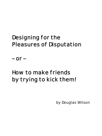 Designing for the Pleasures of Disputation – or – How to make