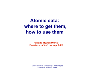 Atomic data: where to get them, how to use them - Spring School of