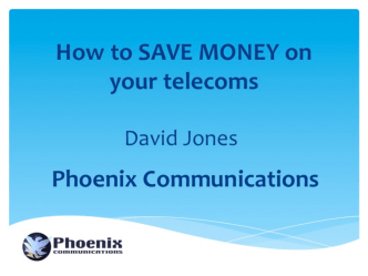 How to SAVE MONEY on - Phoenix Communications