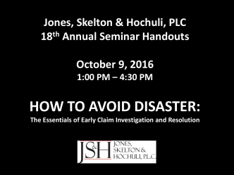 HOW TO AVOID DISASTER: - JONES, SKELTON  HOCHULI, PLC