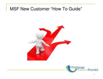 "MSF New Customer ""How To Guide"" - Mortgage Solutions Financial"