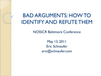 BAD ARGUMENTS: HOW TO IDENTIFY AND - Eric Schnaufer