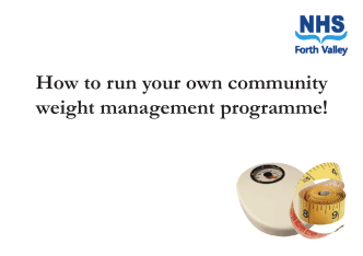 How to run your own community weight - NHS Forth Valley