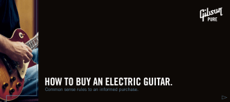 HOW TO BUY AN ELECTRIC GUITAR. - Gibson