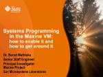 Systems Programming in the Maxine VM: how to - Agentgroup