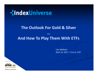 The Outlook For Gold  Silver … And How To Play Them - ETF.com