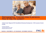 Demographics, financial crisis  pensions How to help the system?