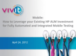 Mobile: How to Leverage your Existing HP ALM Investment for - Vivit