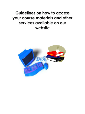 Guidelines on how to access your course materials and other