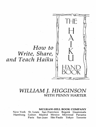 How to Write, Share, J and Teach Haiku WILLIAM J. HIGGINSON