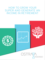 HOW TO GROW YOUR SUPER AND GENERATE AN INCOME IN