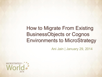 How to Migrate From Existing BusinessObjects or - MicroStrategy
