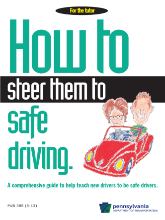 PennDOT - How To Steer Them To Safe Driving - PennDOT Driver