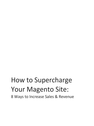How to Supercharge Your Magento Site: