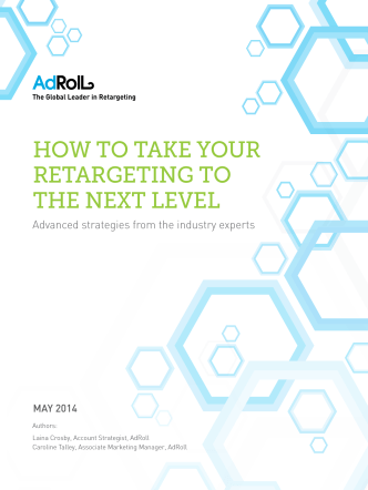 HOW TO TAKE YOUR RETARGETING TO THE NEXT LEVEL - AdRoll